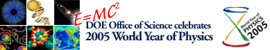 DOE Office of Science celebrates 2005 World Year of Physics