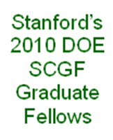 Stanford's 2010 Department of Energy Office of Science Graduate Fellows
