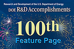 100th Celebration for DOE R&D Accomplishments