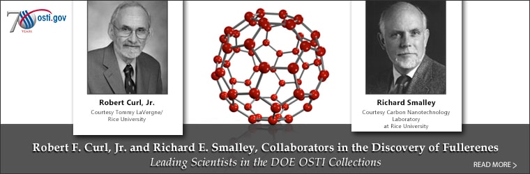 Robert Curl, Jr. and Richard Smalley Leading Scientists in the DOE OSTI Collections