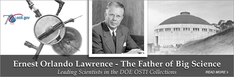 Ernest Orlando Lawrence - The Father of Big Science