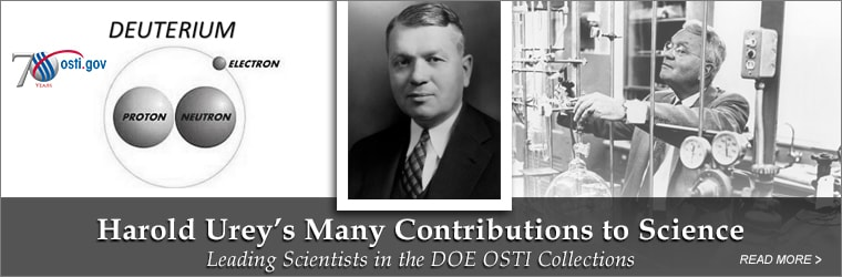 Harold Urey's Many Contributions to Science Leading Scientists in the DOE OSTI Collections
