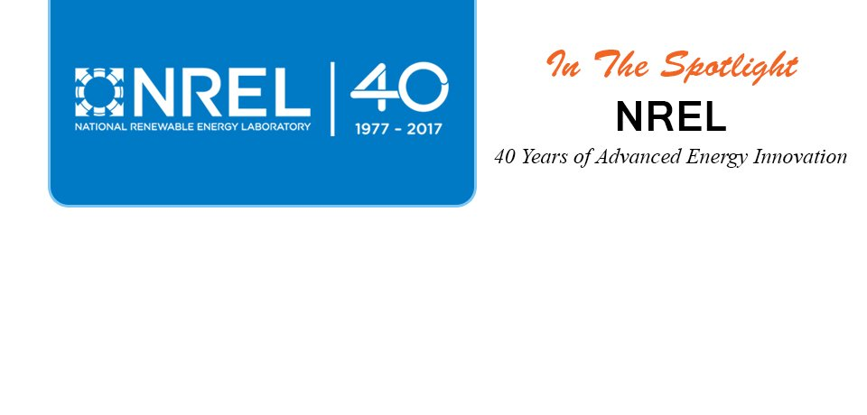 In the Spotlight NREL 40 Years of Advanced Energy Innovation