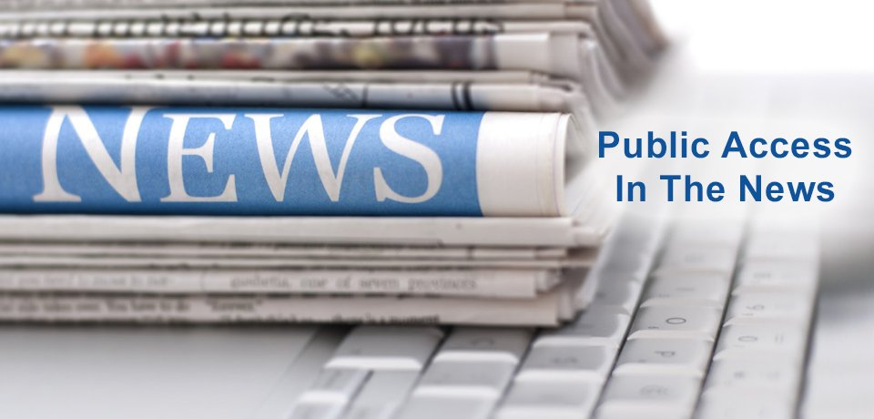 Public Access in the News