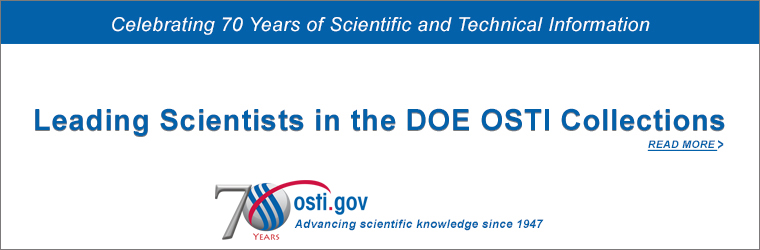 Celebrating 70 Years of Scientific and Technical Information: Leading Scientists in the DOE OSTI Collections
