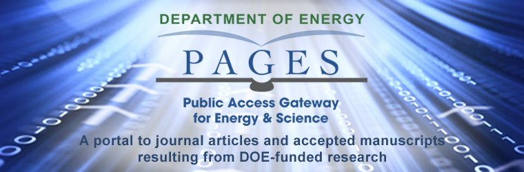Department of Energy Public Access Gateway for Energy & Science PAGES A portal to journal articles and accepted manuscripts resulting from DOE-funded research