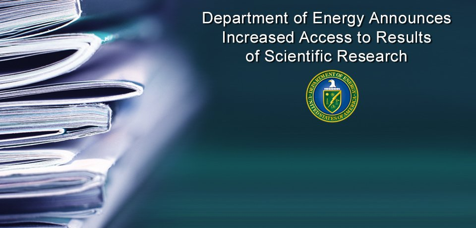 Department of Energy Announces Increased Access to Results of Scientific Research